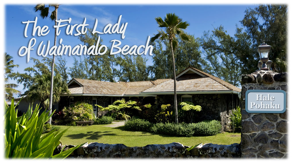 Hale Pohaku - The First Lady of Waimanalo Beach
